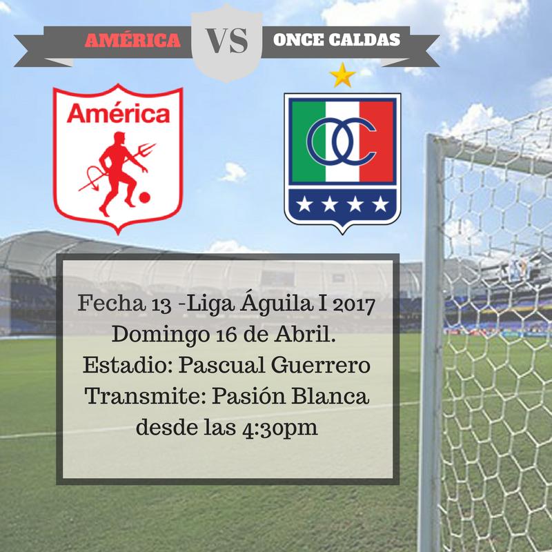 América de Cali vs Once Caldas en Vivo Liga Águila 2017