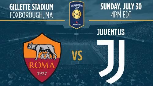 A que hora juega Roma vs Juventus en Vivo International Champions Cup 2017