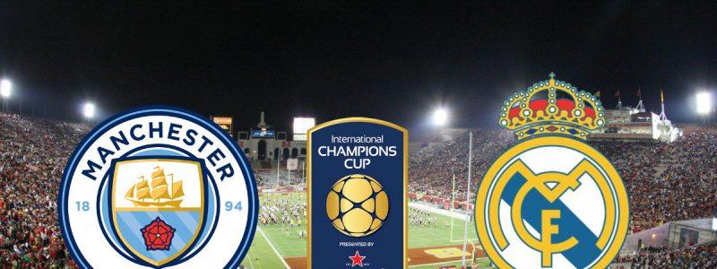 Man City vs Real Madrid en Vivo Hoy International Champions Cup 2017