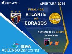 Atlante vs Dorados en Vivo Final Ida Ascenso MX 2016