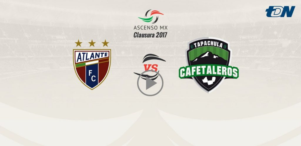 Atlante vs Cafetaleros en Vivo Ascenso MX 2017
