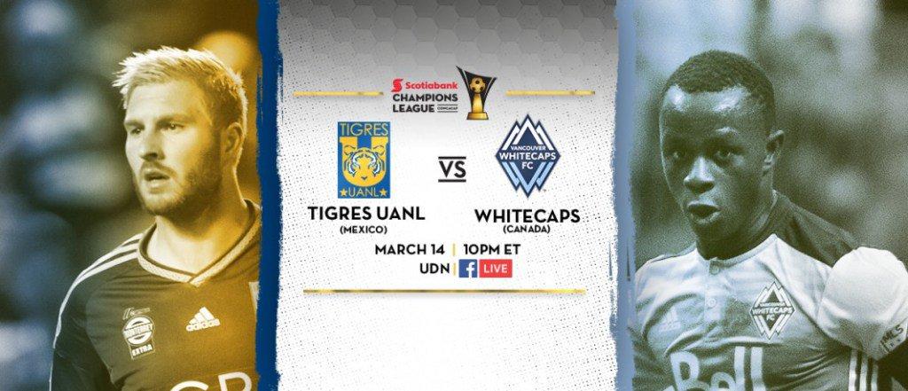 Tigres vs Whitecaps en Vivo CONCACAF Liga de Campeones 2017