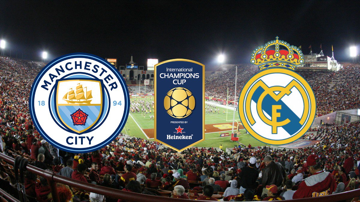 Man City vs Real Madrid en Vivo Hoy International Champions Cup 2017