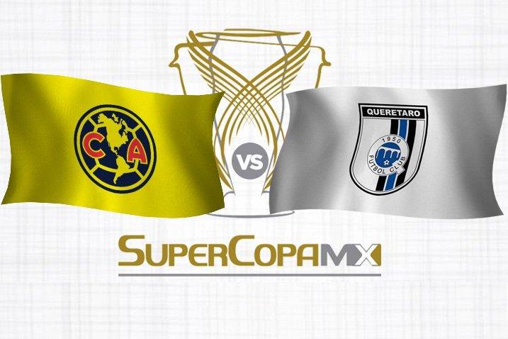 Querétaro vs América en Vivo Online Supercopa 2017