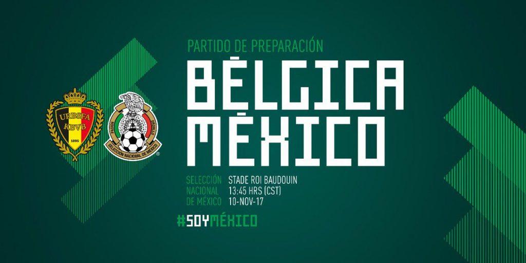 A que hora juega México vs Bélgica en Vivo Amistoso 2017