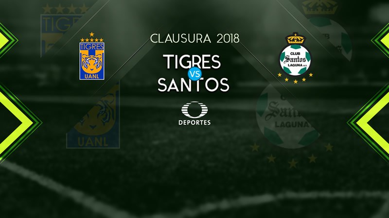 en Vivo Tigres vs Santos 2018 Liga MX