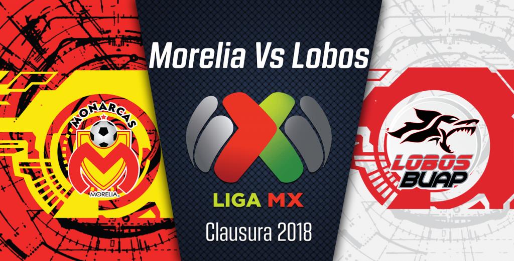 Monarcas vs Lobos BUAP en Vivo Liga MX 2018