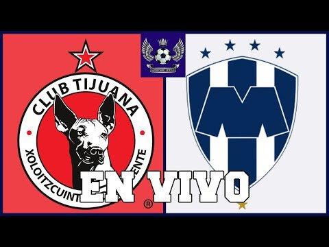 En que canal juega Rayados vs Xolos en Vivo partido de vuelta Liga MX 2018