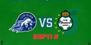 Copa MX Celaya vs Santos en Vivo 2018